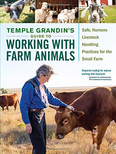 Temple Grandins Guide to Working with Farm Animals: Safe, Humane Livestock Handling Practices for the Small Farm por Temple Grandin