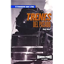Trenes Del Pasado (Reading Power En Espanol)