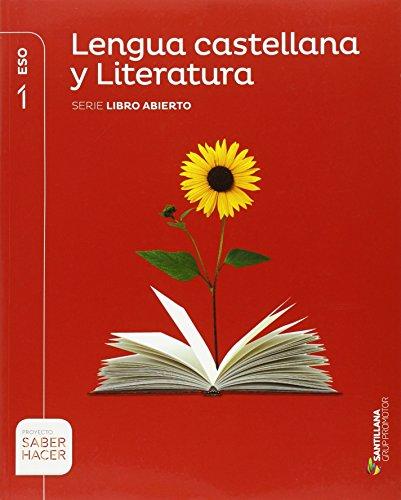 LENGUA CASTELLANA Y LITERATURA SERIE LIBRO ABIERTO 1 ESO SABER HACER - 9788490472095