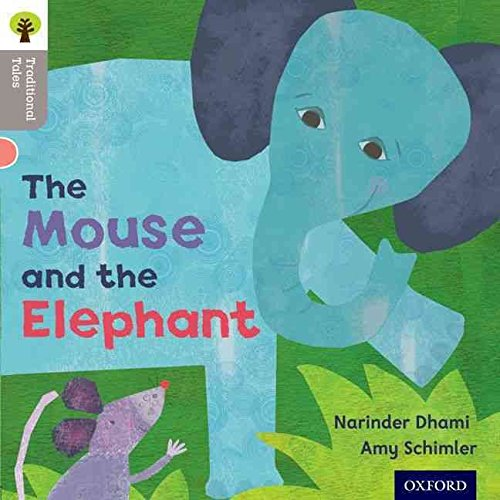 [Oxford Reading Tree Traditional Tales: Stage 1: the Mouse and the Elephant] (By: Narinda Dhami) [published: September, 2011]