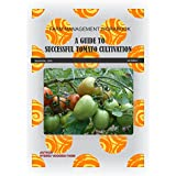 Farm Management Workbook: A guide to successful tomato cultivation (English Edition)