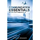 Communication Essentials: Master Your Communication (English Edition)