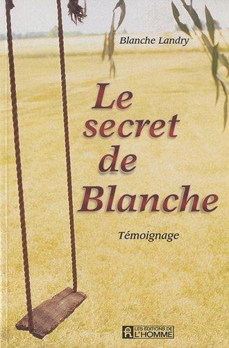 Le Secret de Blanche par Blanche Landry