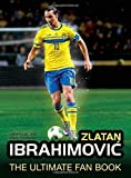 Zlatan Ibrahimovic: The Ultimate Fan Book by Adrian Besley (2015-04-01)