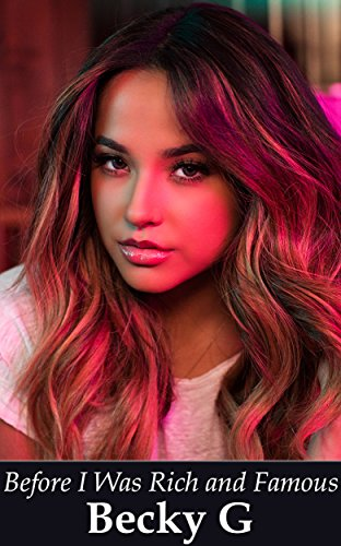 Becky G - Before I Was Rich and Famous (English Edition)