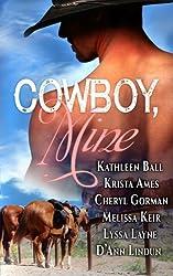 Cowboy, Mine by Kathleen Ball (2015-10-16)