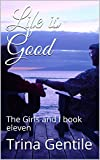 Best Life Is Good Life Evers - Life is Good: The Girls and I book Review