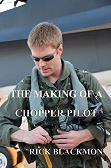 The Making Of A Chopper Pilot (Greg Michaels Adventures Book 1) (English Edition) di [Blackmon, Rick]