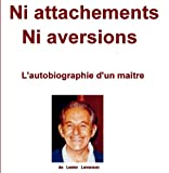 ni attachement ni aversion biographie de lester levenson
