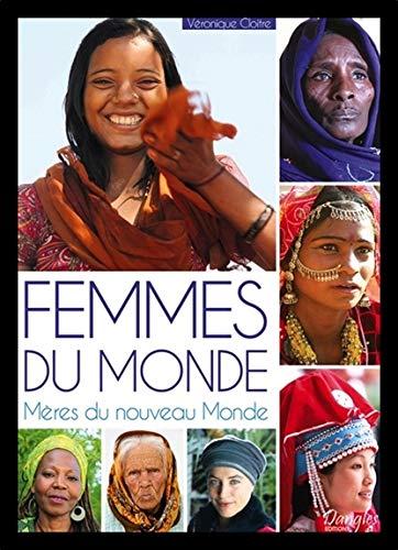 Femmes du Monde - Mères du nouveau Monde
