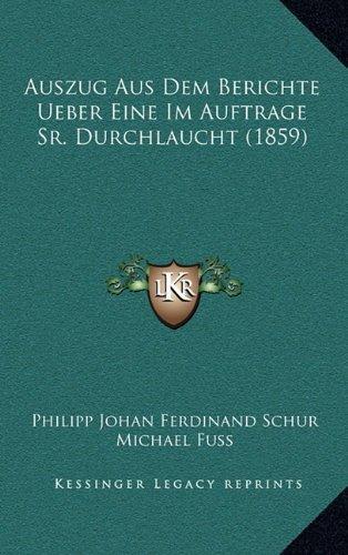 Auszug Aus Dem Berichte Ueber Eine Im Auftrage Sr. Durchlaucht (1859)