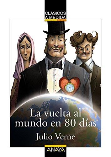 La vuelta al mundo en 80 días (Clásicos - Clásicos A Medida) por Jules Verne