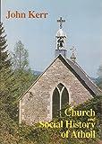 Church and Social History of Atholl