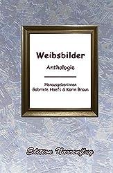 Weibsbilder: Anthologie
