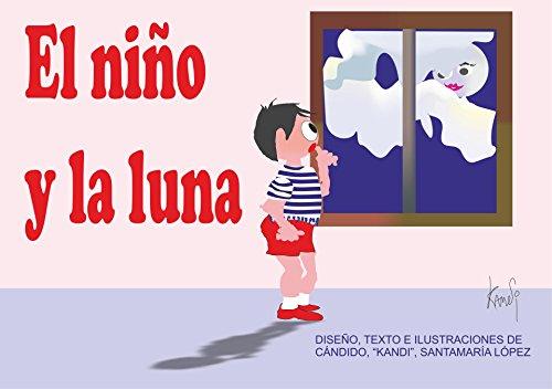 EL NIÑO Y LA LUNA por CÁNDIDO SANTAMARÍA LOÓPEZ