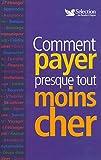 COMMENT PAYER PRESQUE TOUT MOINS CHER...