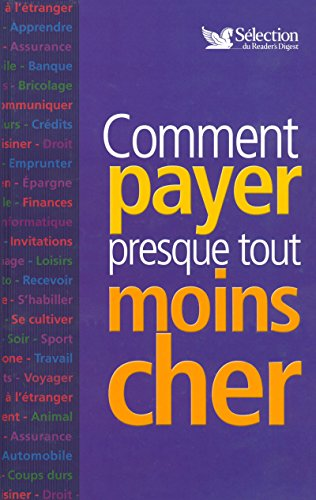 COMMENT PAYER PRESQUE TOUT MOINS CHER par Collectif