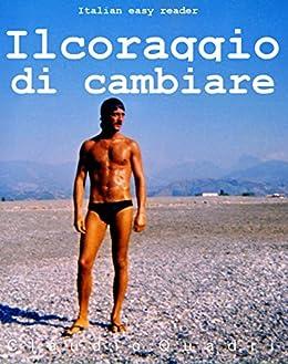 Italian easy reader: Il coraggio di cambiare (Italian Edition) par [Quadri, Claudio]