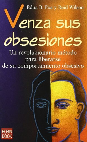Venza Sus Obsesiones/ Overcome Your Obsessions by Edna B. Foa (2001-06-30)