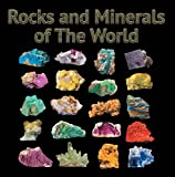 Rocks and Minerals of The World: Geology for Kids - Minerology and Sedimentology (Children's Rocks & Minerals Books)