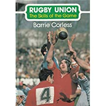 Rugby Union: The Skills of the Game