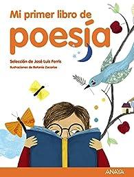 Mi primer libro de poesía par  José Luis Ferris