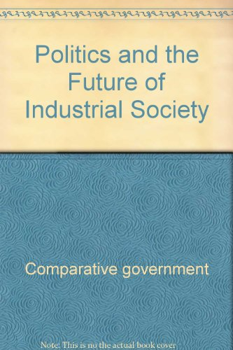 Title: Politics and the Future of Industrial Society Comp