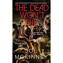 [The Dead Won't Die] (By (author)  Joe McKinney) [published: September, 2015]