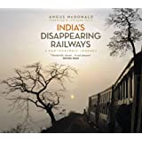 India's Disappearing Railways: A Photographic Journey