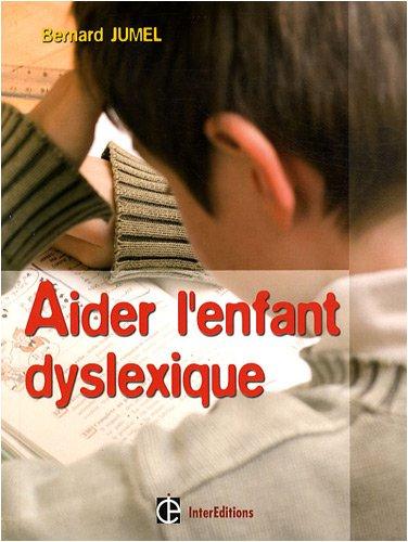 Aider l'enfant dyslexique par Bernard Jumel