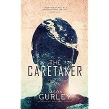 The Caretaker: A Short Story