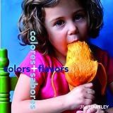 Image de Colors + Flavors  /  Colores + Sabores (Groundwood Books)