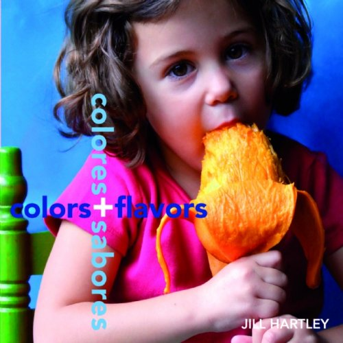 Colors + Flavors/Colores + Sabores (Groundwood Books)