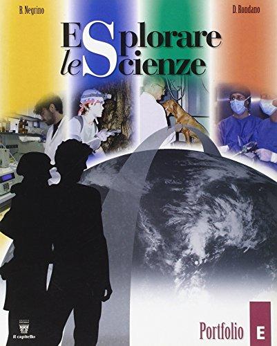 Esplorare le scienze. Scienze per temi. Vol. E. Per la Scuola media