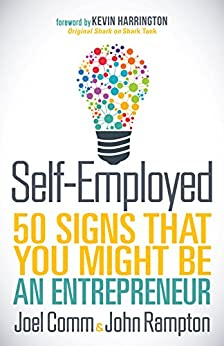 Self-Employed: 50 Signs That You Might Be An Entrepreneur by [Comm, Joel, Rampton, John]