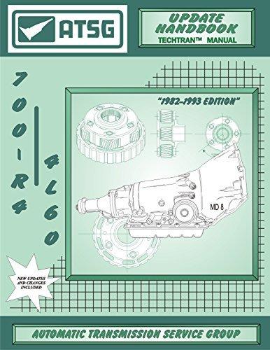 Gm 700r4 Transmission >> Atsg 700 R4 Update Handbook Gm Transmission Repair Manual
