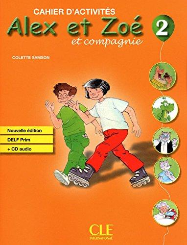 Alex et Zoé et compagnie 2 - Cahier d'activités par Colette Samson
