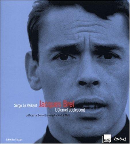 Jacques Brel : L'ternel adolescent de Serge Le Vaillant (2 octobre 2008) Broch