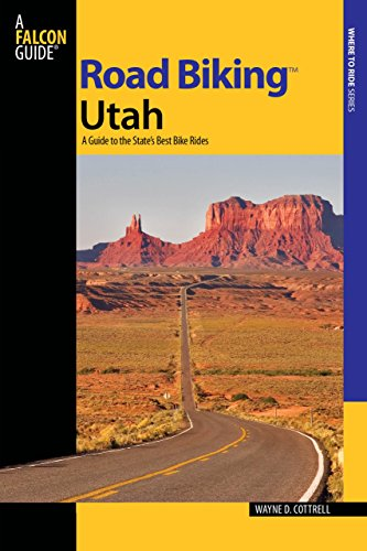 Road Biking (TM) Utah: A Guide To The State's Best Bike Rides (A Falcon Guide) (Rocky Mountain Road Bike)