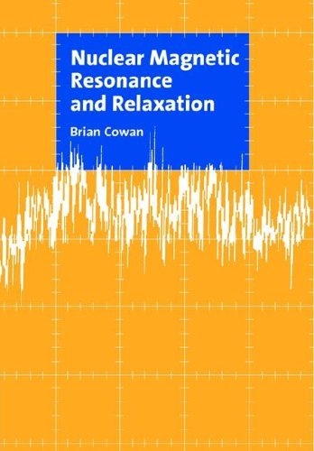Nuclear Magnetic Resonance and Relaxation by Brian Cowan (2005-08-22)