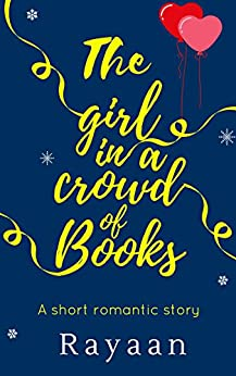 The girl in a crowd of books by [Rayaan, Mohammed]