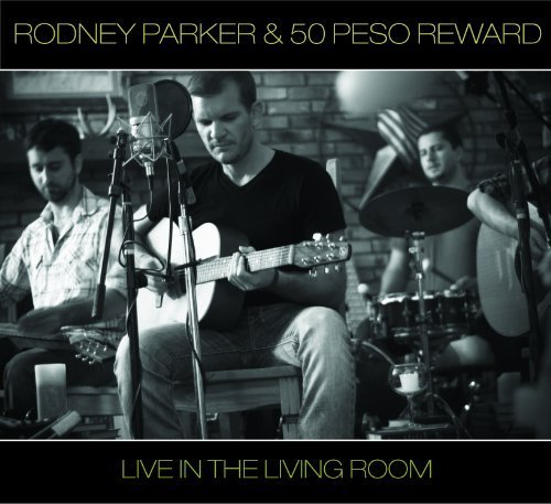 Live in the Living Room by Rodney Parker & 50 Peso Reward (2011-08-02)