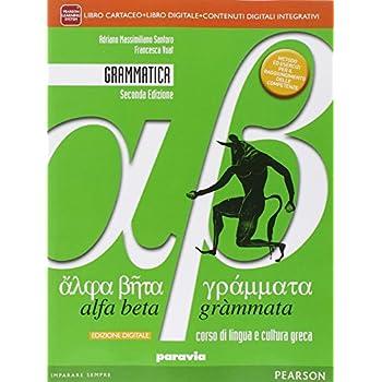 Alfa Beta Grammata. Grammatica. Per I Licei. Con E-Book. Con Espansione Online