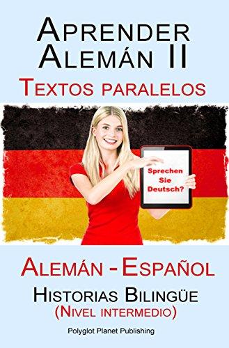 Aprender Alemán II Textos paralelos - Historias Bilingüe (Nivel ...