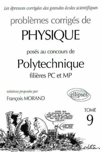 Physique Polytechnique 2000-2001, tome 9 : MP-PC