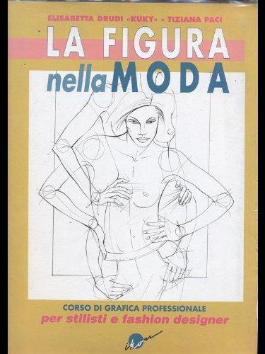La figura nella moda - Corso di grafica professionale per stilisti e fashion designer