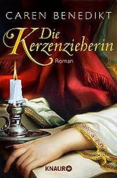 Die Kerzenzieherin: Roman (KNAUR eRIGINALS)