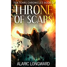 Throne of Scars: Stories of the Nine Worlds (Ten Tears Chronicles - a dark fantasy action adventure Book 3)