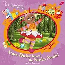 In The Night Garden: Upsy Daisy Loves the Ninky Nonk!