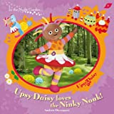In The Night Garden: Upsy Daisy Loves the Ninky Nonk!
